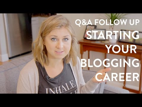 Start A Blog + New Career Q&A Follow Up