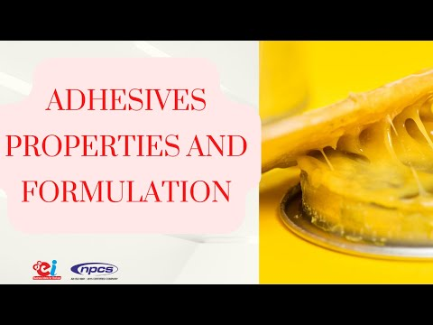Adhesives properties and formulation