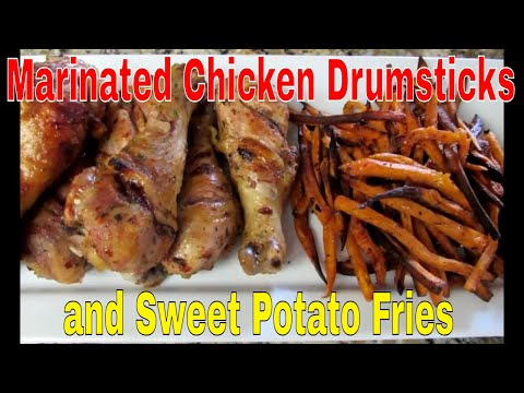 Marinated Chicken Drumsticks and Sweet Potato Fries