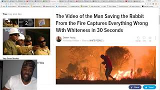Man saves rabbit from fire. Is this peak whiteness or Akata Jealousy