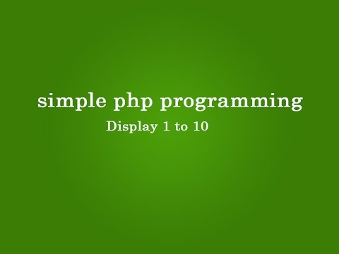 Display  1 to 10 Numbers in php