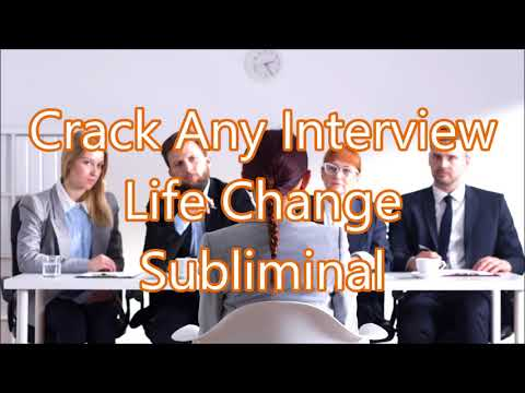 Crack Any Interview - Life Change Subliminal
