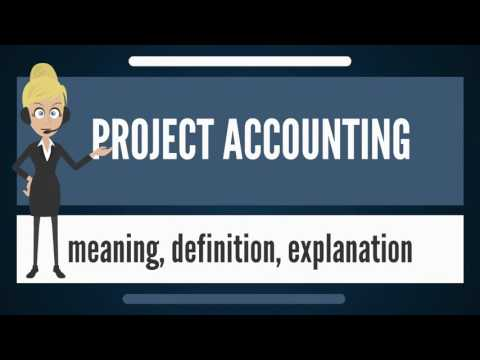 What is PROJECT ACCOUNTING? What does PROJECT ACCOUNTING mean? PROJECT ACCOUNTING meaning