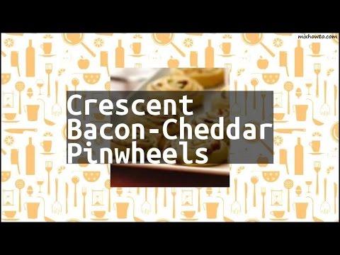 Recipe Crescent Bacon-Cheddar Pinwheels
