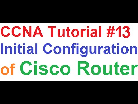 CCNA 13_Initial Configuration of Cisco Router_Best Tutorial on YouTube [2of2]