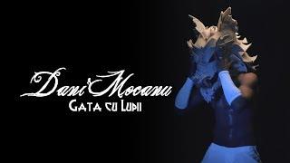 ☆ Dani Mocanu - Gata cu Lupii ☆  █▬█ █ ▀█▀ ♫  2019 ♫