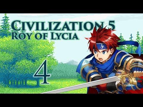 Part 4: Let's Play Civilization 5, Fire Emblem Mod, Lycia -
