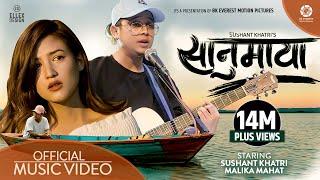 Sanu Maya - Sushant Khatri Ft. Malika Mahat | Official Music Video