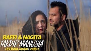 Raffi & Nagita - Takdir Manusia (Official Music Video)