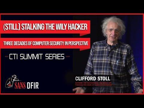 CTI Summit Keynote - Cliff Stoll - (Still) Stalking the Wily Hacker