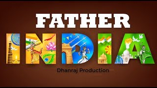 FATHER INDIA I Dhanraj Gujjar Production