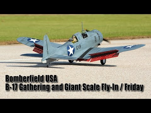 Bomberfield USA / 2017 B-17 Gathering and Giant Scale Fly-In / Friday