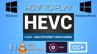 HOW TO PLAY HEVC/H265/X265 FILES IN WINDOWS PC & PHONE