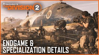 The Division 2: Endgame Details and Specialization Gameplay | News | Ubisoft [NA]
