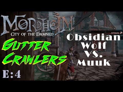 Mordheim - Gutter Crawlers Ep.4 Obsidian Wolf Vs. Muuk