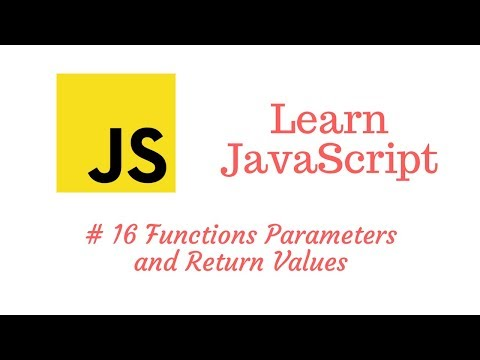 Learn JavaScript Episode #16: Functions - Parameters and Return Values