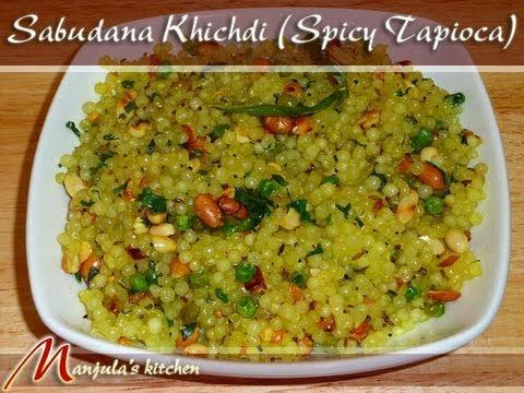 Sabudana Khichdi (Spicy Tapioca) Recipe by Manjula