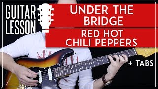 Under The Bridge Guitar Tutorial - Red Hot Chili Peppers Guitar Lesson 🎸 |Tabs + No Capo Version|