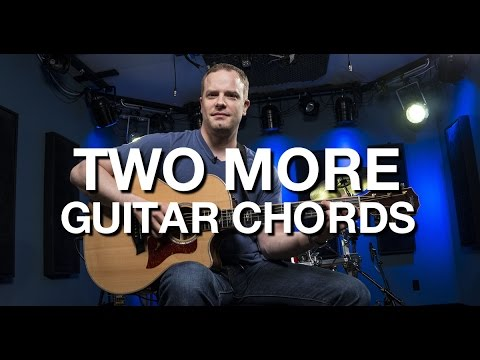 Two More Guitar Chords - Beginner Guitar Lesson #9