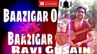 Baazigar O Baazigar - Baazigar   Cover   Song by   Reshma Bala   Ravi Gusain   