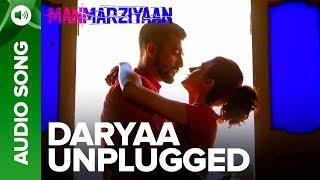 Daryaa Unplugged Song   Manmarziyaan   Amit Trivedi   Shellee   Abhishek, Taapsee, Vicky