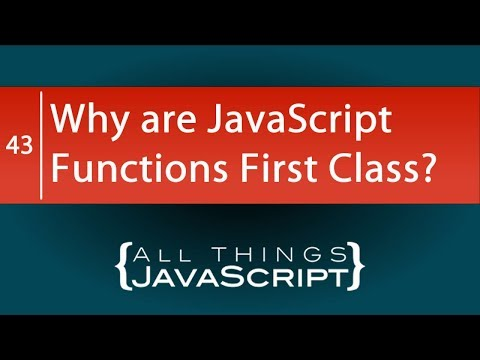 JavaScript Question: Why are JavaScript Functions First Class?