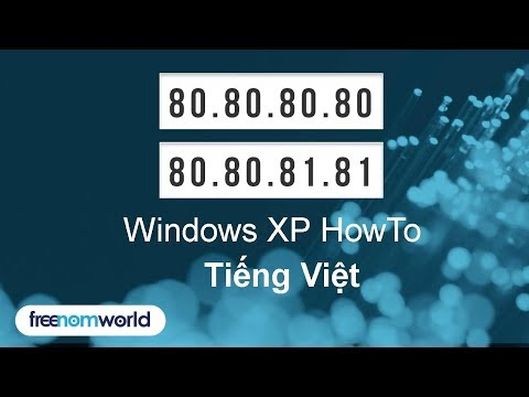Freenom World Windows XP HowTo (Tiếng Việt)