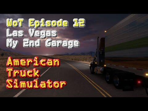 American Truck Simulator - 2nd Garage at Las Vegas (WoT Ep 12)