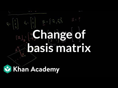 Change of basis matrix | Alternate coordinate systems (bases) | Linear Algebra | Khan Academy