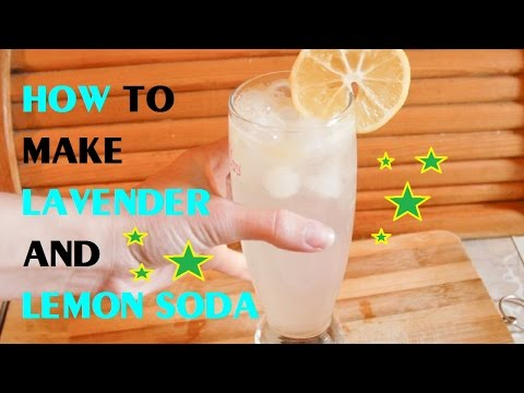 How to Make Lavender and Lemon Soda