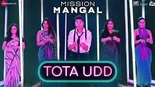 Tota Udd (Video Song) | Mission Mangal | Akshay, Vidya, Sonakshi, Taapsee | Raja Hasan & Romi | AlO
