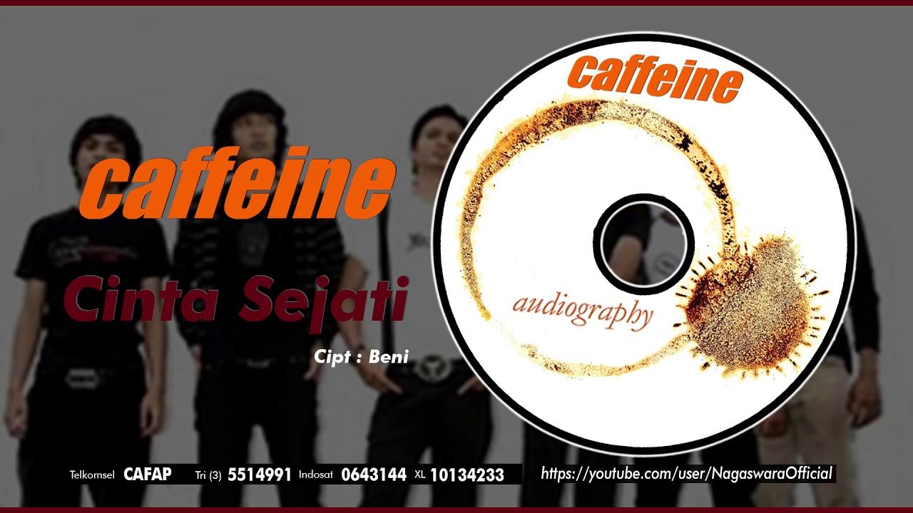 Caffeine - Cinta Sejati