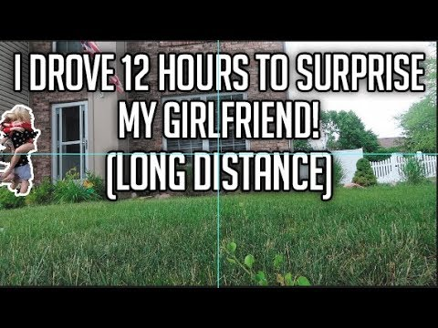 I DROVE 12 HOURS TO SURPRISE MY GIRLFRIEND