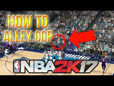 NBA 2K17 HOW TO *ALLEY OOP* TO YOURSELF AND OTHERS