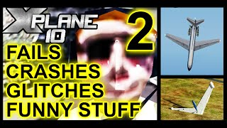 X-Plane 10 FAILS, CRASHES, GLITCHES, SKILLS, FUNNY STUFF 2 [HD HUGE 20 MINUTE COMPILATION]