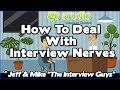 Job Interview Tips How To Deal With Interview Nerves