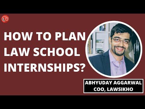 How to plan law school internships? Abhyudaya Agarwal, Co-Founder, iPleaders