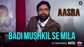 Badi Mushkil Se Mila - Aasra | Sadanand Shetty, Kishori Balal & Rahul Pathak | Raghuvir Yadav