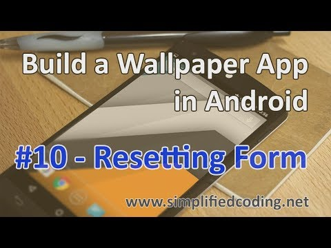 #10 Build a Wallpaper App in Android - Resetting Form