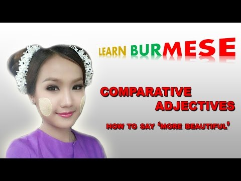 Learn Burmese Language - Adjectives of comparison and superlatives