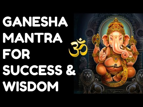 GANESHA MANTRA FOR SUCCESS & WISDOM : VERY POWERFUL !