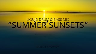 """""""Summer Sunsets"""" ~ Chilled Liquid Drum & Bass Mix"""