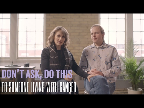 How to Support a Loved One with Cancer: Don't Ask, Do This!