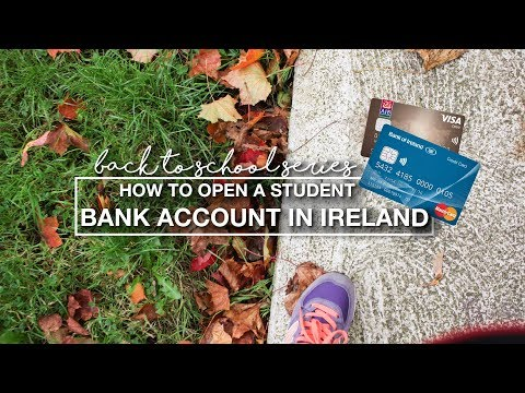 how to open a student bank account | STUDY ABROAD IN IRELAND