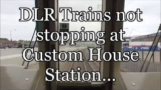 DLR Trains not stopping at Custom House