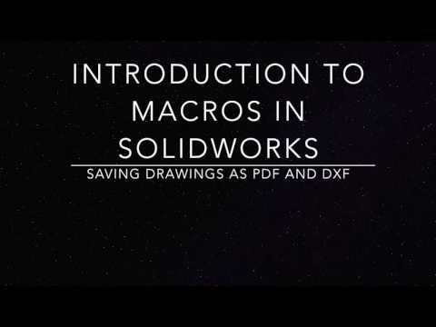 Introduction to Macros in Solidworks - Saving Drawings as PDF and DXF