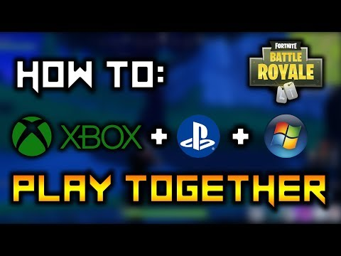 HOW TO PLAY FORTNITE BATTLE ROYALE WITH FRIENDS FROM DIFFERENT CONSOLES