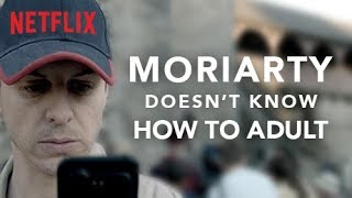 Moriarty Doesn't Know How to Adult | Sherlock | Netflix
