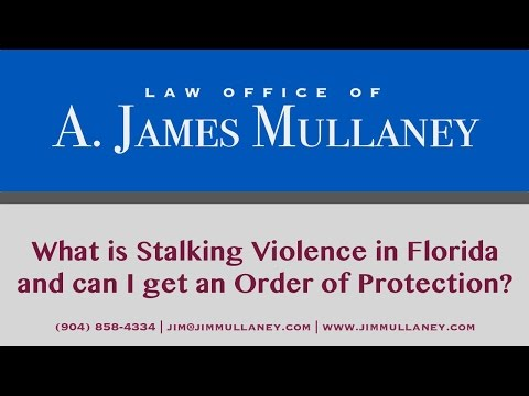 What is Stalking Violence in Florida and Can You Get an Order of Protection