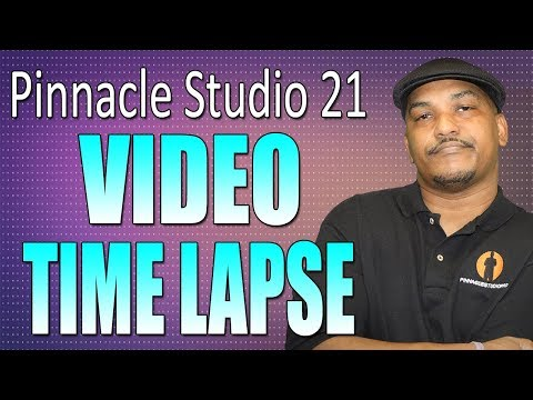 Pinnacle Studio 21 Ultimate | Video Time Lapse Tutorial